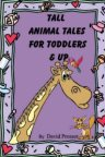 Tall Animal Tales for Toddlers & Up