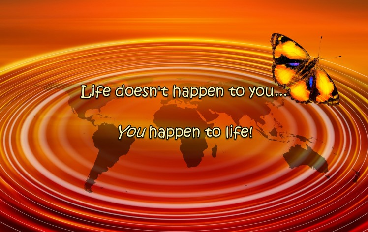 Life doesnt happen to you Pixabay