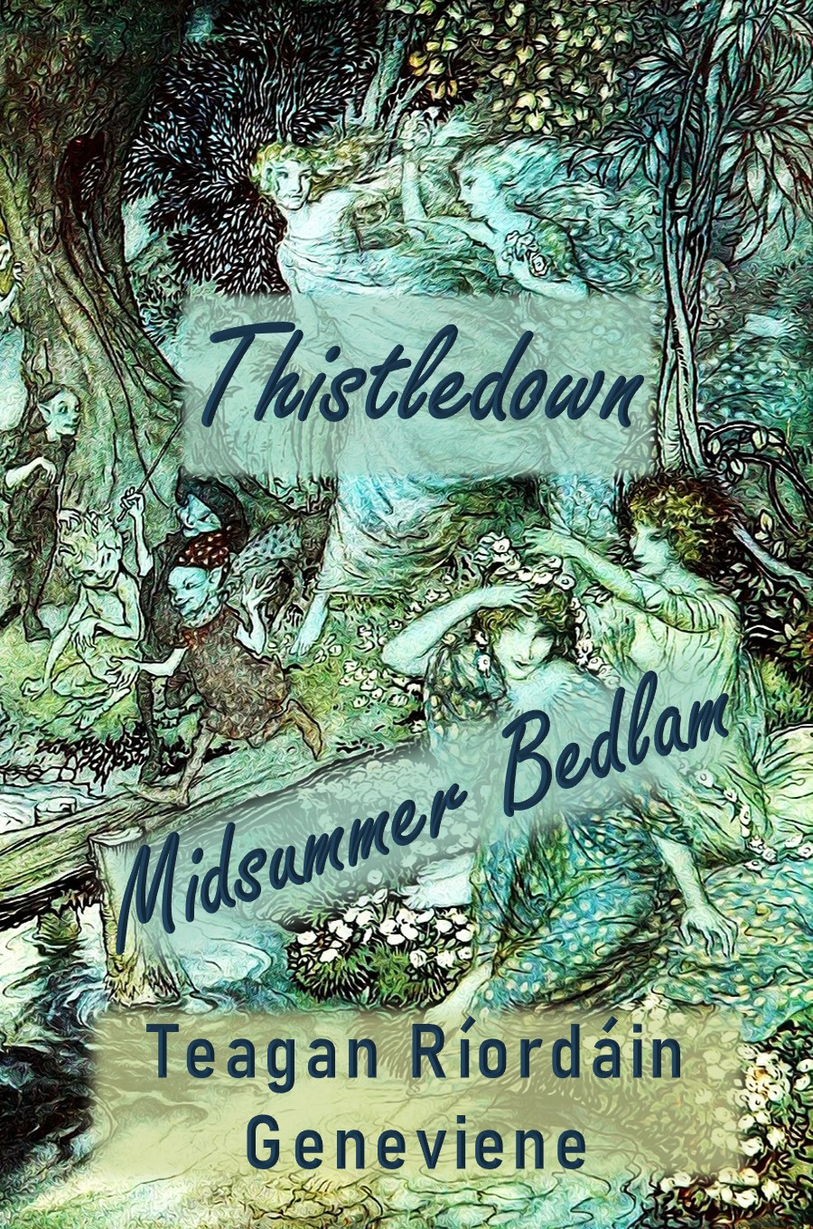 Thistledown - Midsummer Bedlam. New cover by Teagan R. Geneviene